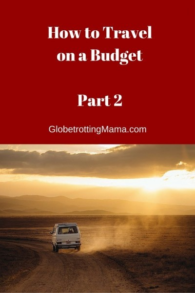 More great ideas on how to travel on a budget - GlobetrottingMama.com