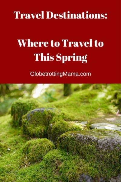 Where to Travel to this Spring - Travel Deals from GlobetrottingMama.com