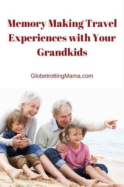 Memory Making Travel Experiences with Your Grandkids