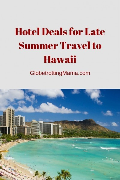 Hotel Deals for Late Summer Travel to Hawaii