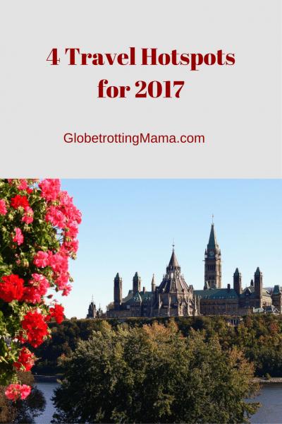 4 Travel Hotspots for 2017 Globetrotting Mama
