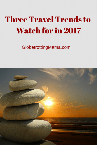 Three Travel Trends to Watch for in 2017