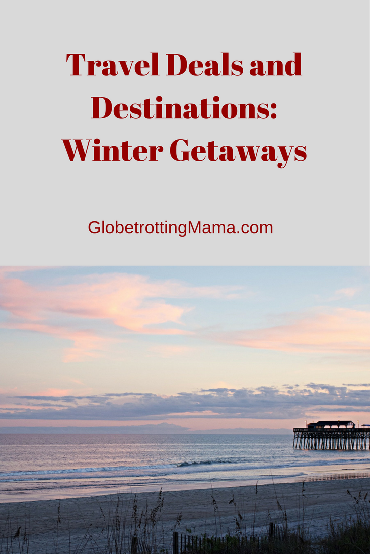 Travel Deals- Winter Getaways on Globetrotting Mama.com